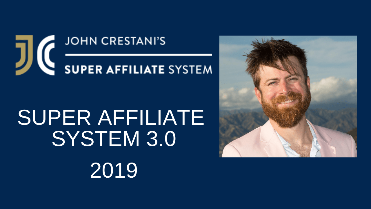 Super Affiliate System 3.0 Review 2019 by John Crestani